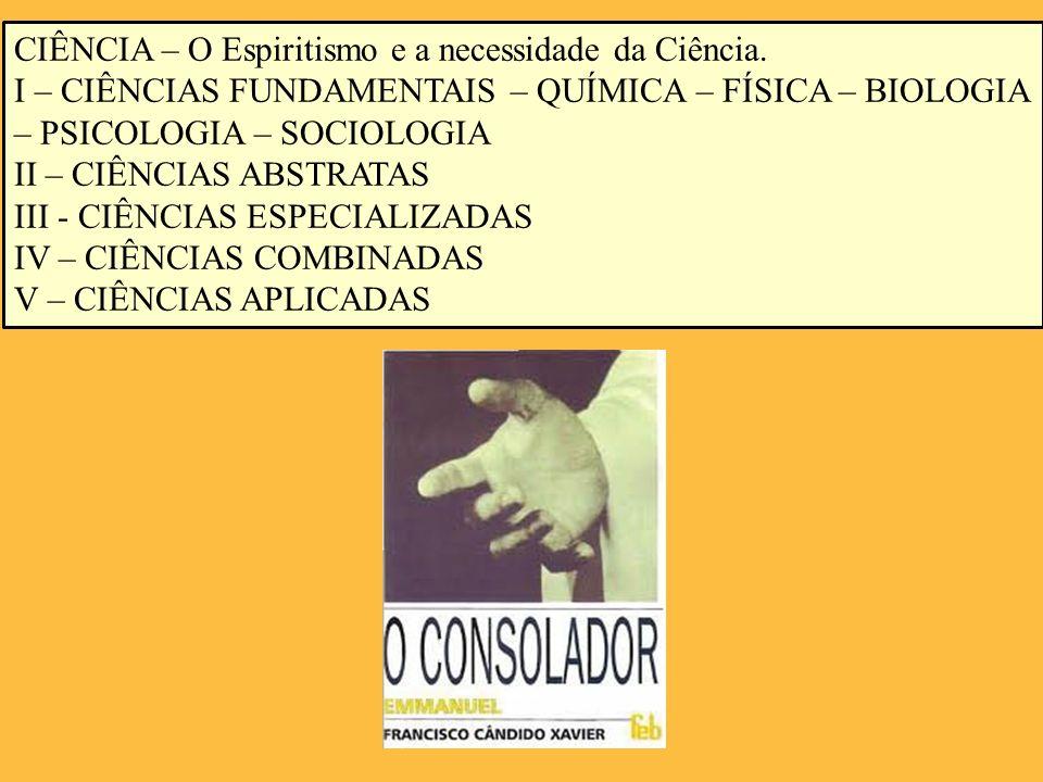 CIÊNCIA – O Espiritismo e a necessidade da Ciência.