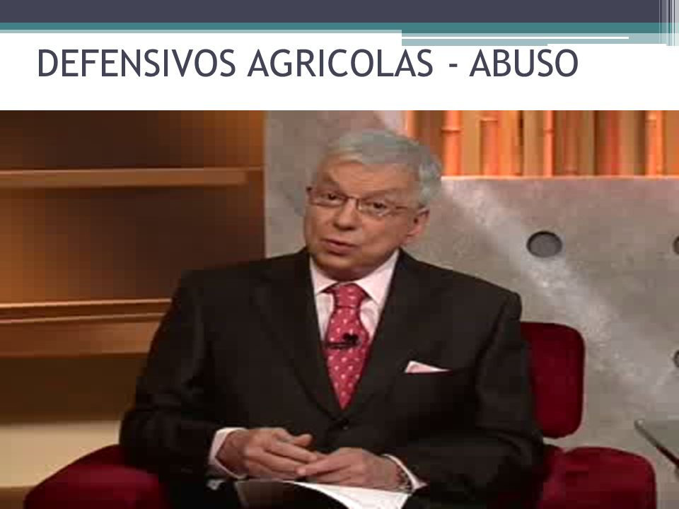 DEFENSIVOS AGRICOLAS - ABUSO