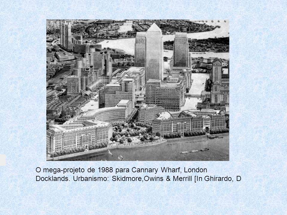 O mega-projeto de 1988 para Cannary Wharf, London Docklands