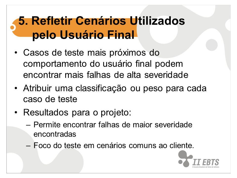 5. Refletir Cenários Utilizados pelo Usuário Final