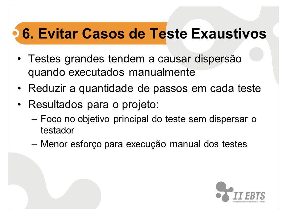 6. Evitar Casos de Teste Exaustivos