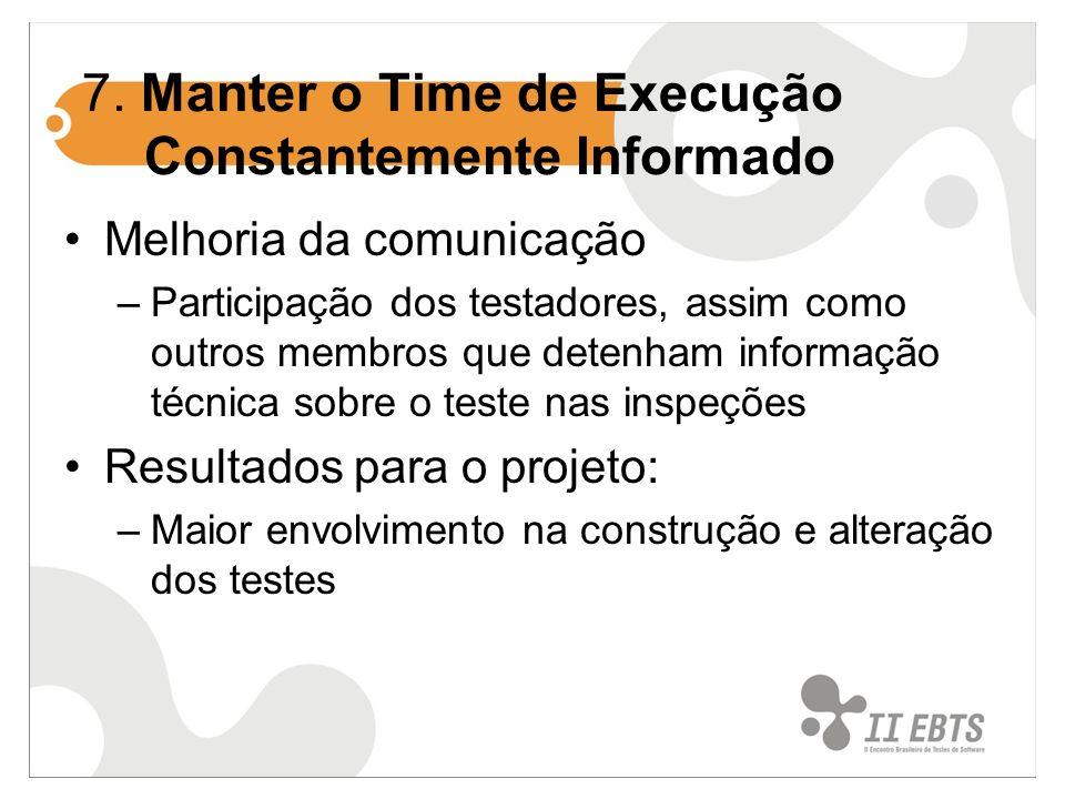 7. Manter o Time de Execução Constantemente Informado