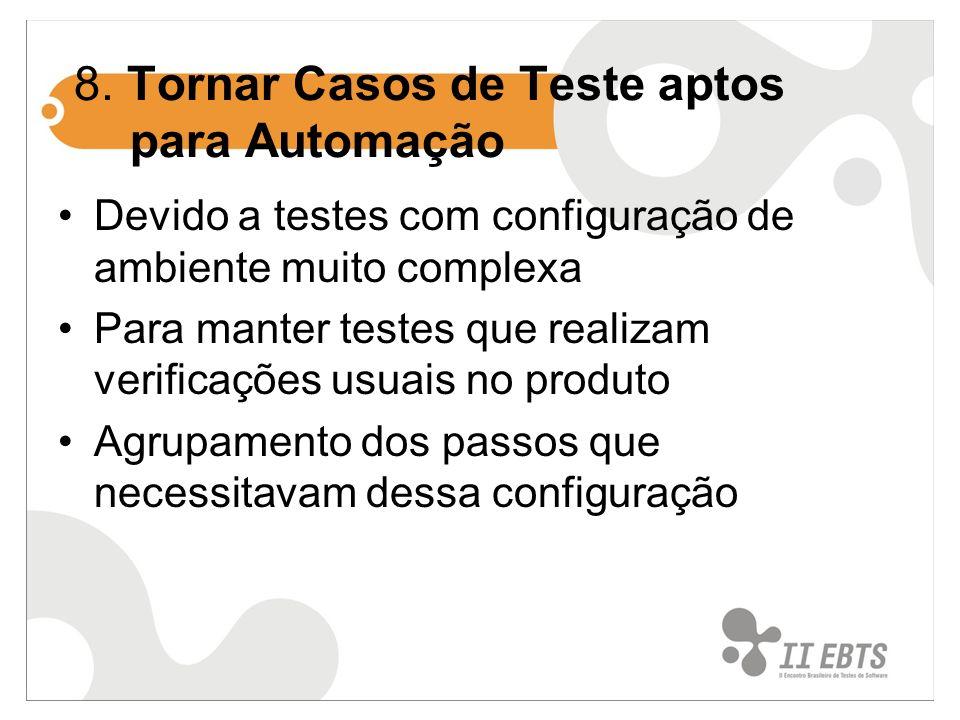 8. Tornar Casos de Teste aptos para Automação