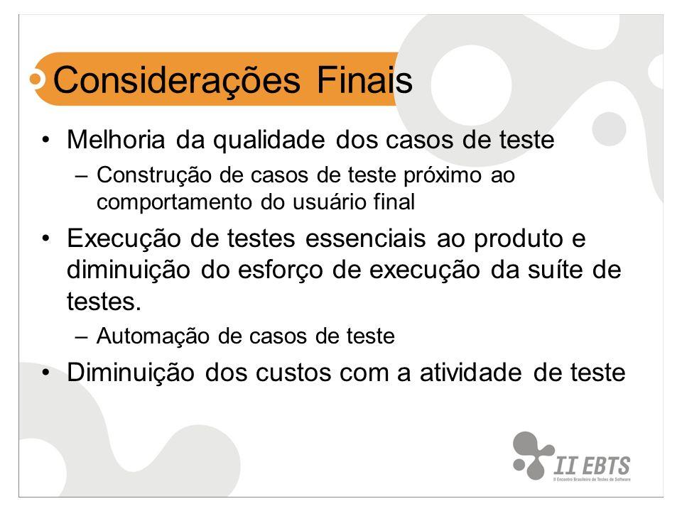 Considerações Finais Melhoria da qualidade dos casos de teste