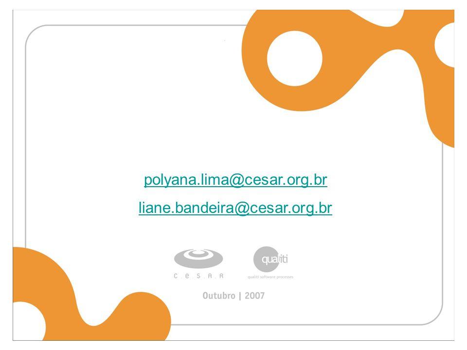 polyana.lima@cesar.org.br liane.bandeira@cesar.org.br