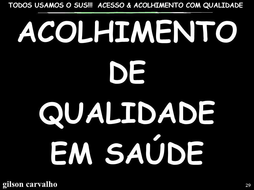 ACOLHIMENTO DE QUALIDADE EM SAÚDE