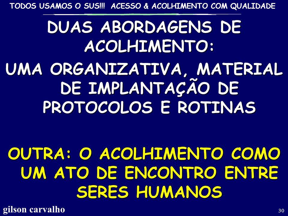 DUAS ABORDAGENS DE ACOLHIMENTO: