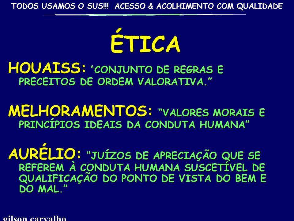 ÉTICA HOUAISS: CONJUNTO DE REGRAS E PRECEITOS DE ORDEM VALORATIVA.