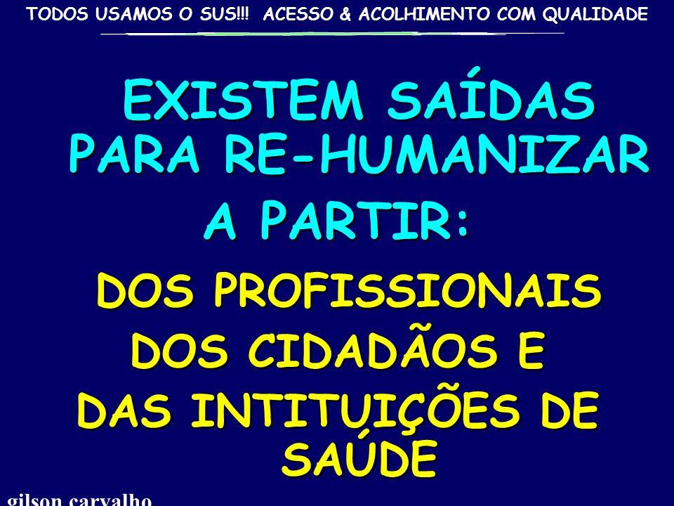 EXISTEM SAÍDAS PARA RE-HUMANIZAR DAS INTITUIÇÕES DE SAÚDE