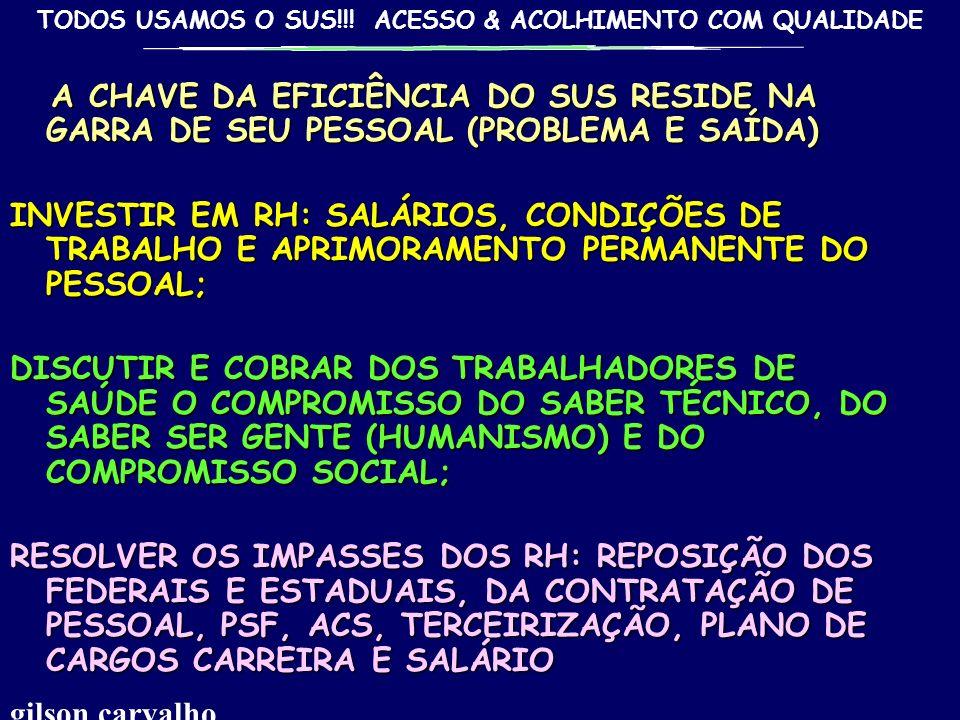 A CHAVE DA EFICIÊNCIA DO SUS RESIDE NA GARRA DE SEU PESSOAL (PROBLEMA E SAÍDA)