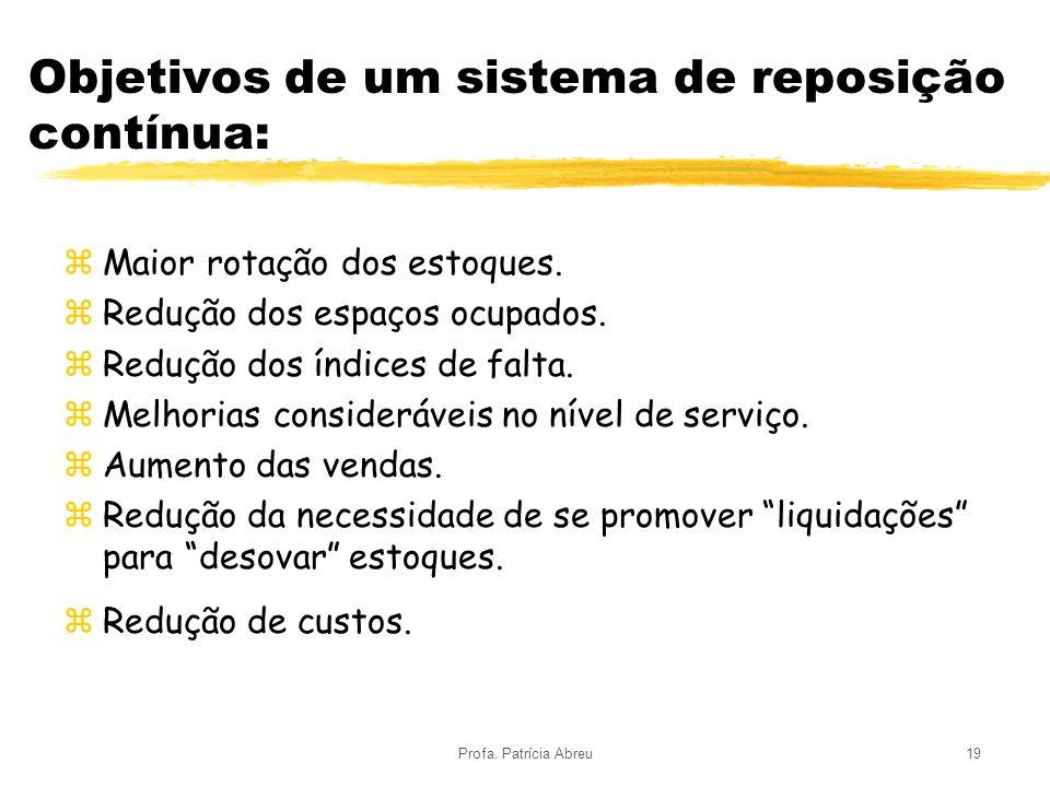 Objetivos de um sistema de reposição contínua: