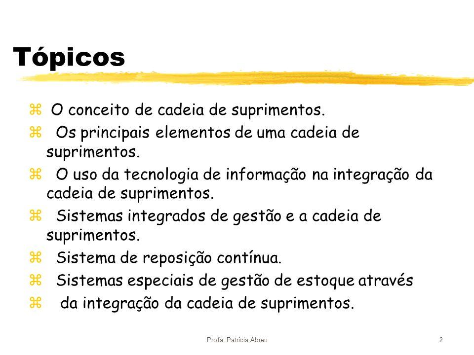 Tópicos O conceito de cadeia de suprimentos.
