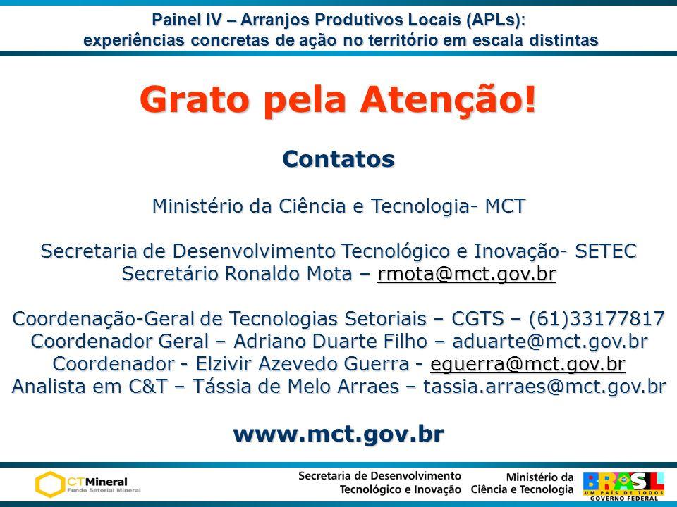 Grato pela Atenção! Contatos www.mct.gov.br