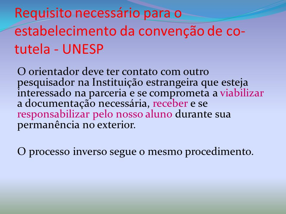 Requisito necessário para o estabelecimento da convenção de co-tutela - UNESP