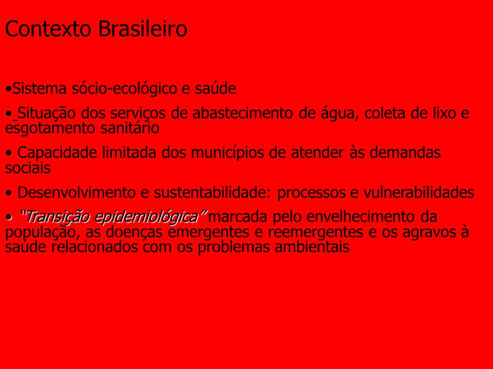 Contexto Brasileiro Sistema sócio-ecológico e saúde