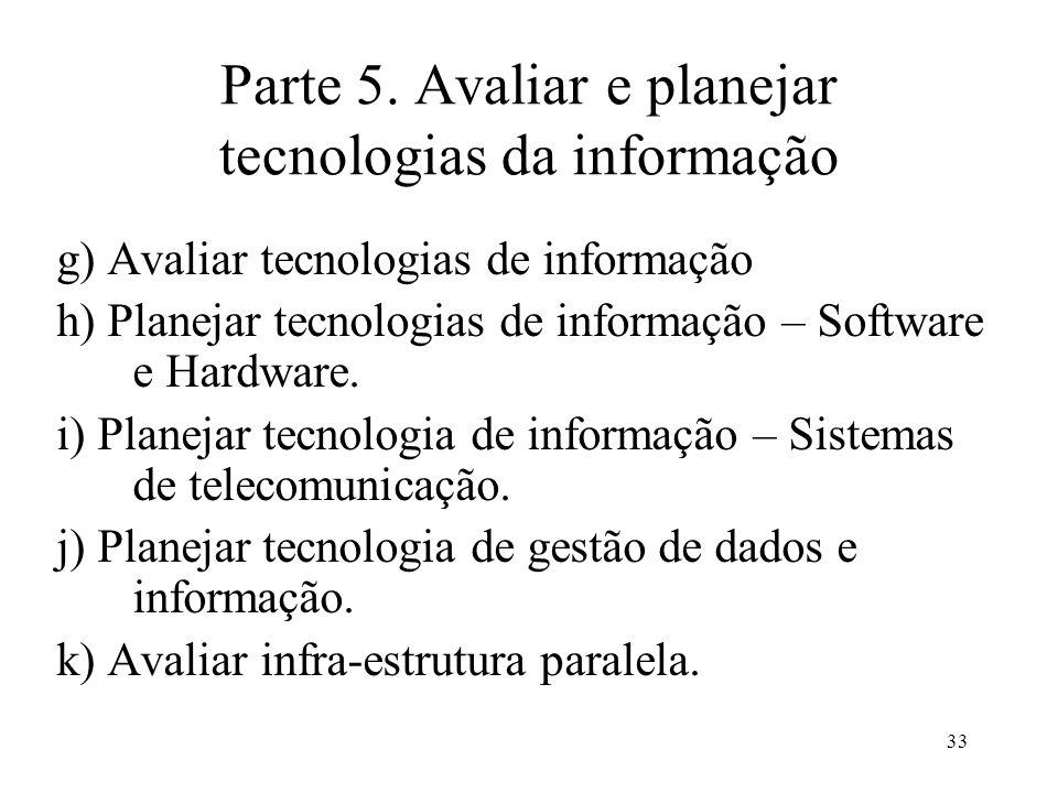 Parte 5. Avaliar e planejar tecnologias da informação