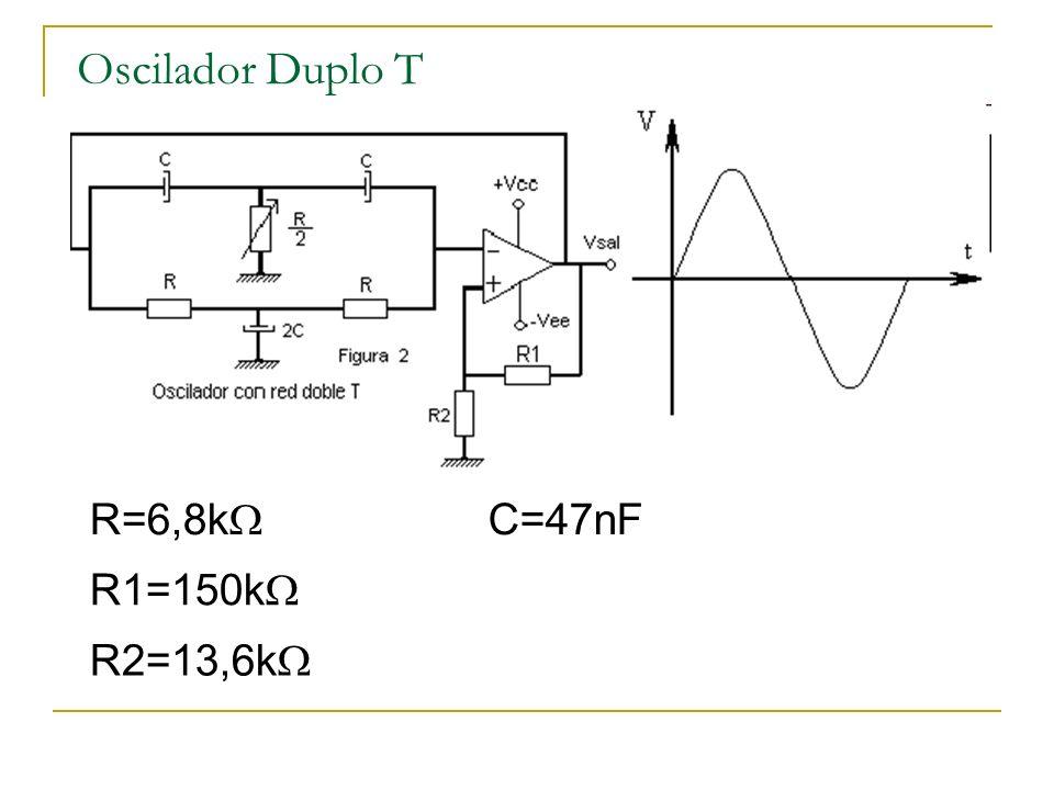 Oscilador Duplo T R=6,8k C=47nF R1=150k R2=13,6k