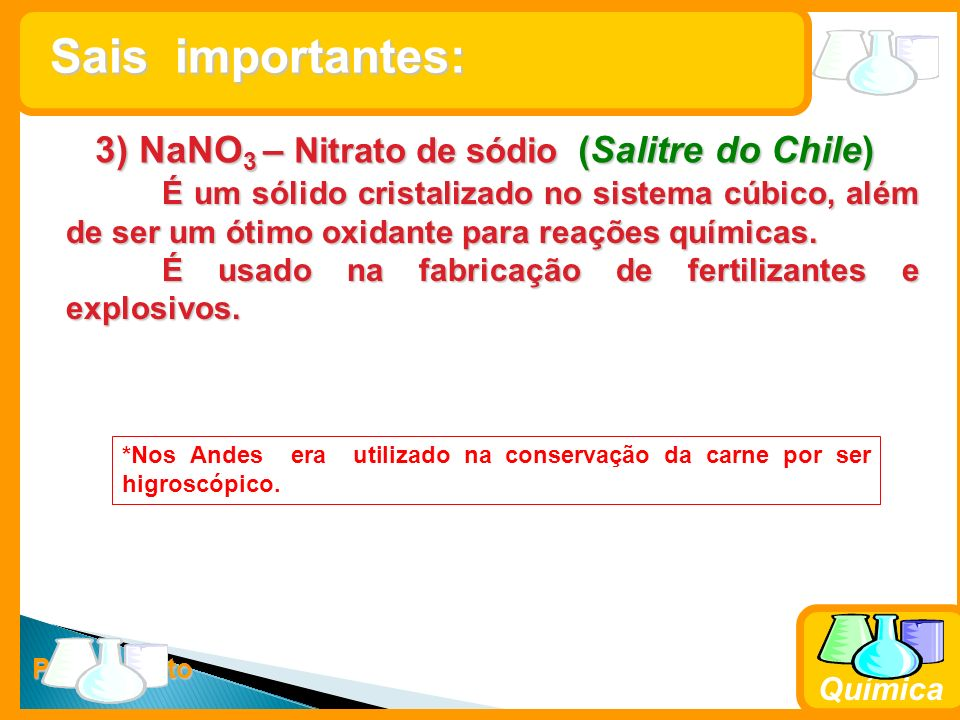 3) NaNO3 – Nitrato de sódio (Salitre do Chile)