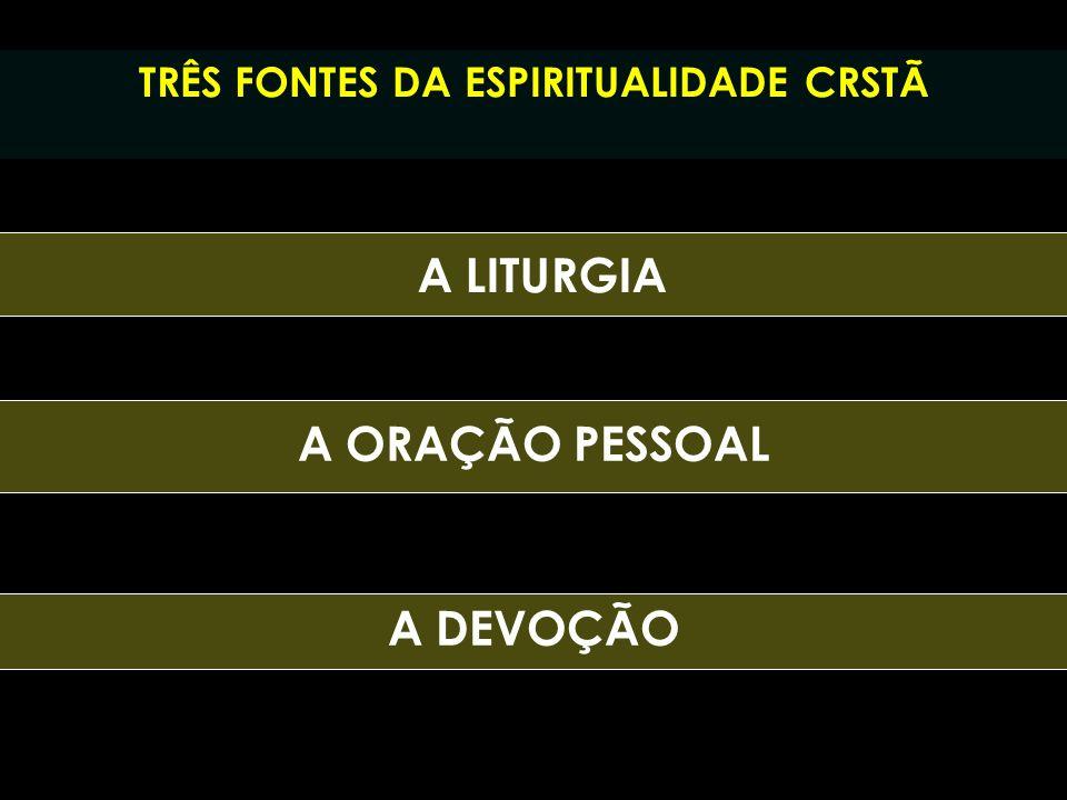 TRÊS FONTES DA ESPIRITUALIDADE CRSTÃ