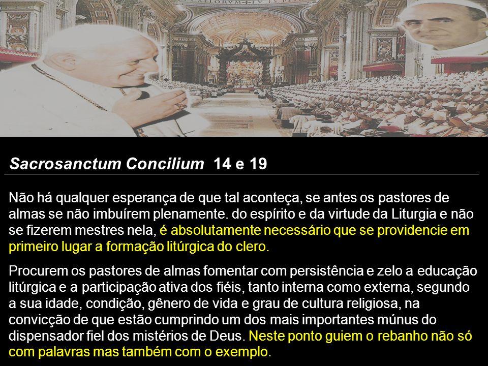 Sacrosanctum Concilium 14 e 19