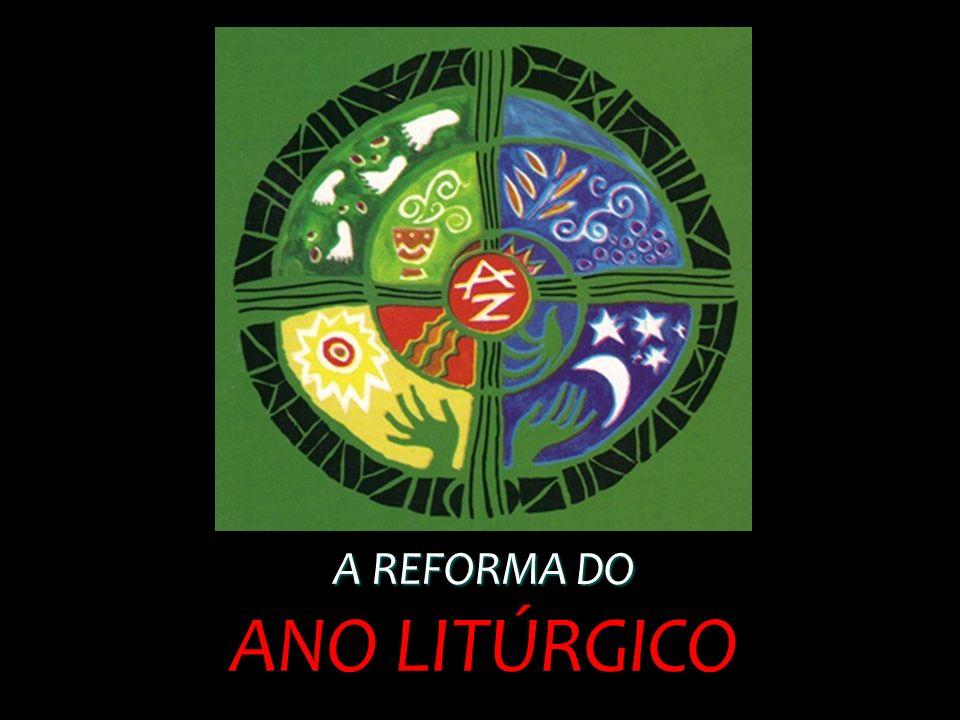 A REFORMA DO ANO LITÚRGICO