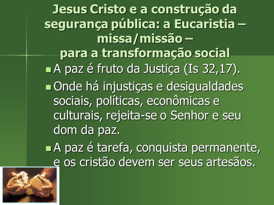 Jesus Cristo e a construção da segurança pública: a Eucaristia – missa/missão – para a transformação social