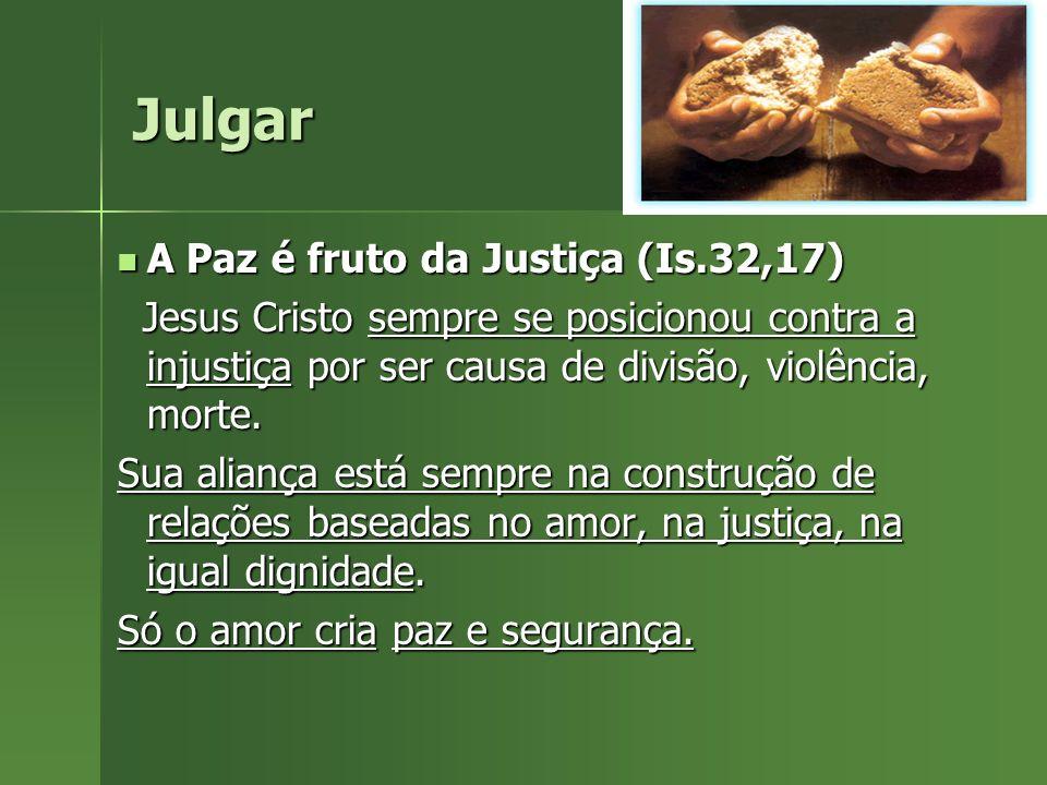 Julgar A Paz é fruto da Justiça (Is.32,17)