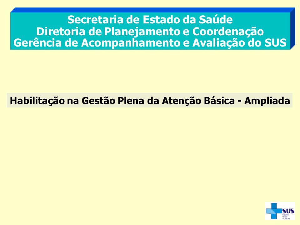 Secretaria de Estado da Saúde Diretoria de Planejamento e Coordenação