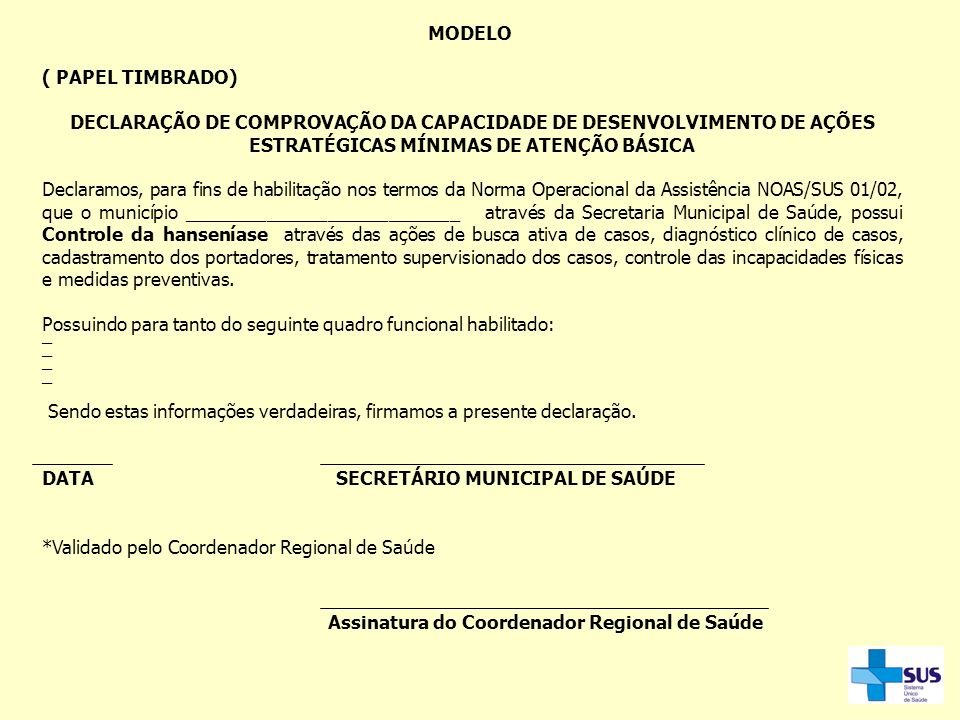 MODELO ( PAPEL TIMBRADO) DECLARAÇÃO DE COMPROVAÇÃO DA CAPACIDADE DE DESENVOLVIMENTO DE AÇÕES ESTRATÉGICAS MÍNIMAS DE ATENÇÃO BÁSICA.