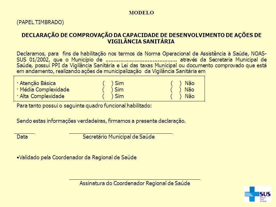 MODELO (PAPEL TIMBRADO) DECLARAÇÃO DE COMPROVAÇÃO DA CAPACIDADE DE DESENVOLVIMENTO DE AÇÕES DE VIGILÂNCIA SANITÁRIA