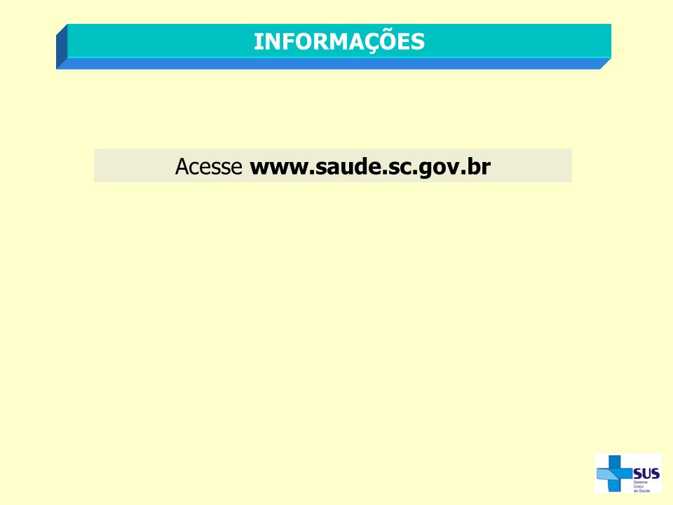 Acesse www.saude.sc.gov.br
