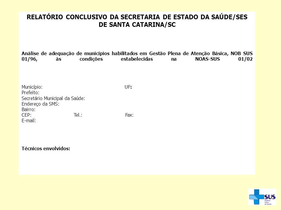 RELATÓRIO CONCLUSIVO DA SECRETARIA DE ESTADO DA SAÚDE/SES DE SANTA CATARINA/SC