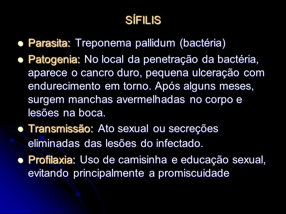 SÍFILIS Parasita: Treponema pallidum (bactéria)