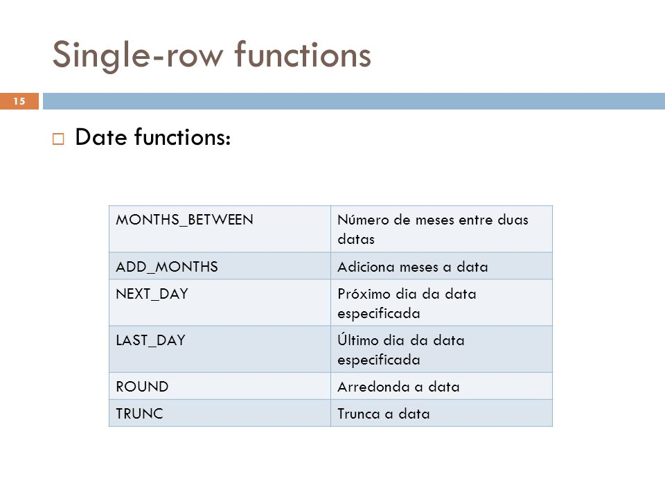 Single-row functions Date functions: MONTHS_BETWEEN