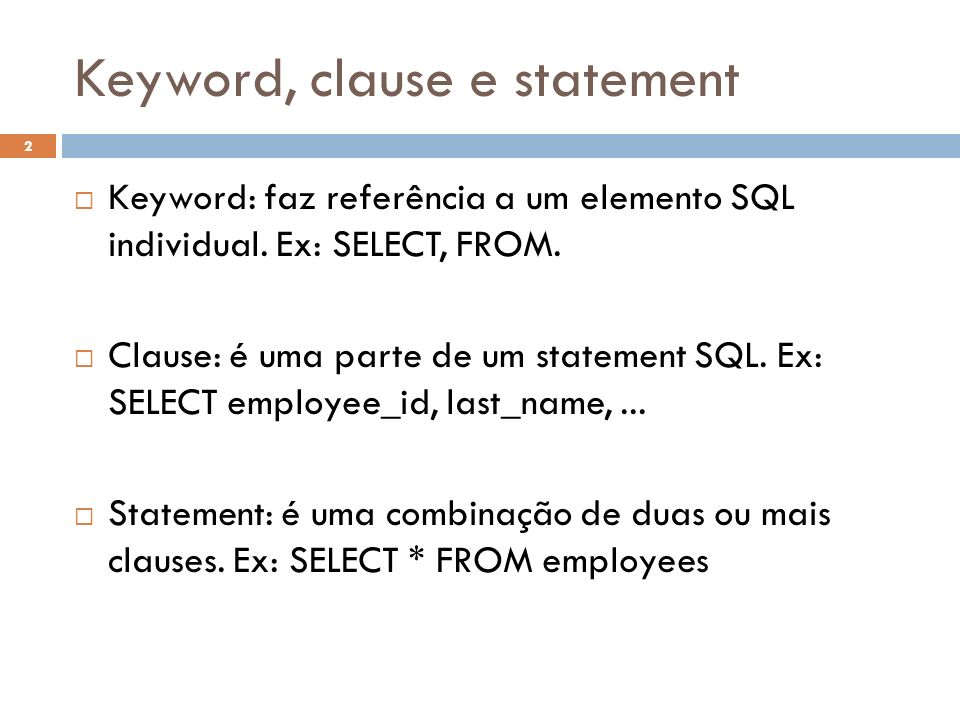 Keyword, clause e statement