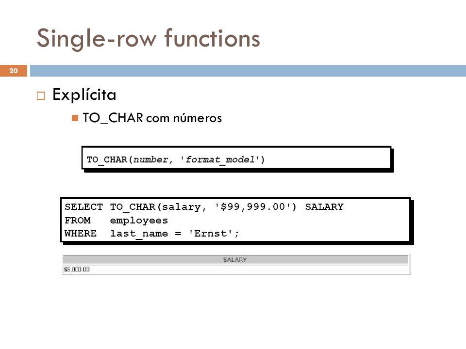 Single-row functions Explícita TO_CHAR com números