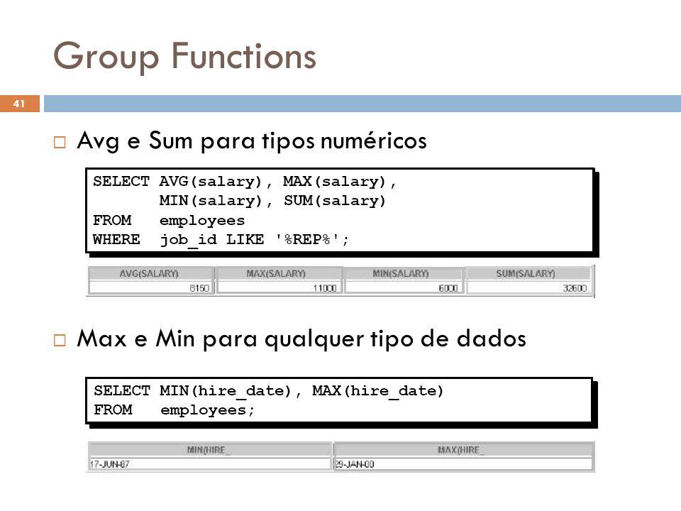 Group Functions Avg e Sum para tipos numéricos