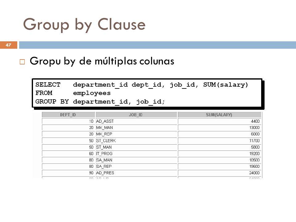 Group by Clause Gropu by de múltiplas colunas