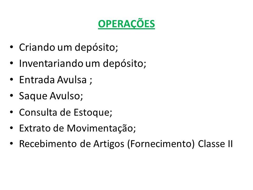 Inventariando um depósito; Entrada Avulsa ; Saque Avulso;