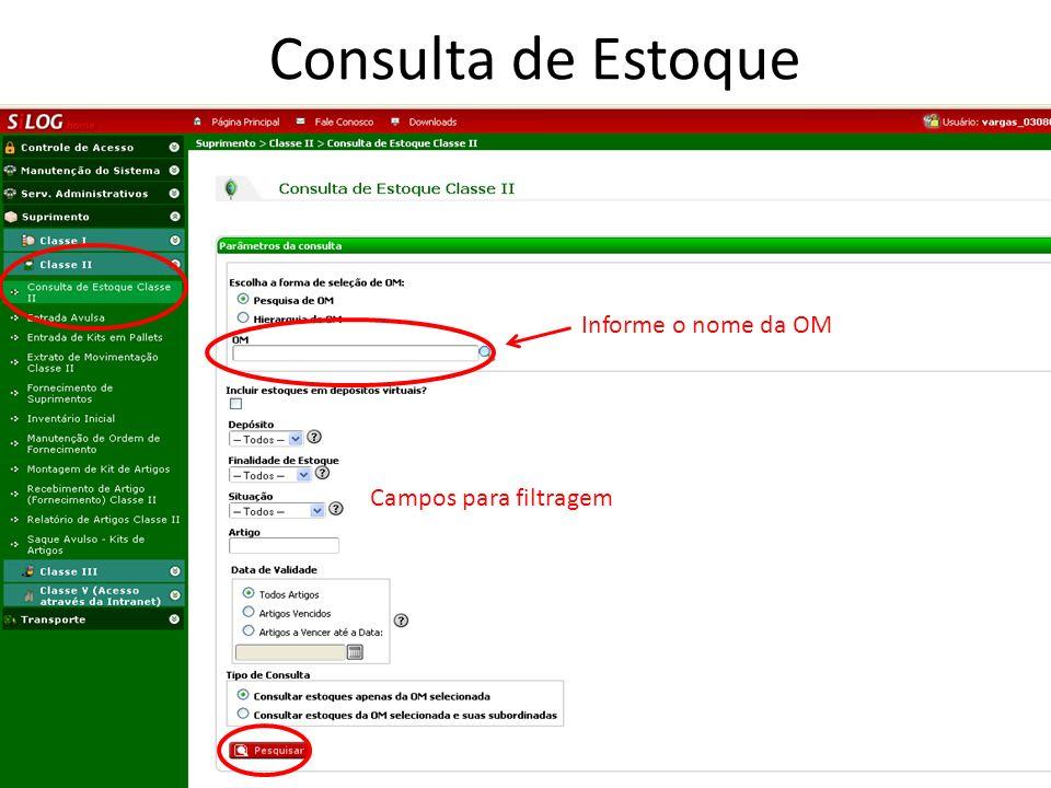 Consulta de Estoque Informe o nome da OM Campos para filtragem 33
