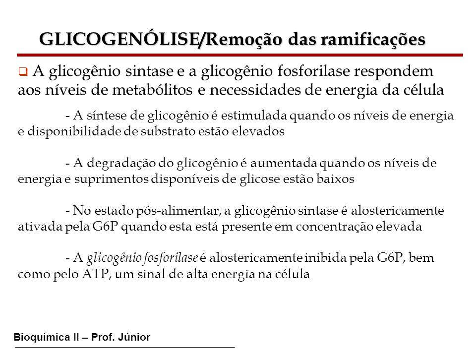GLICOGENÓLISE/Remoção das ramificações