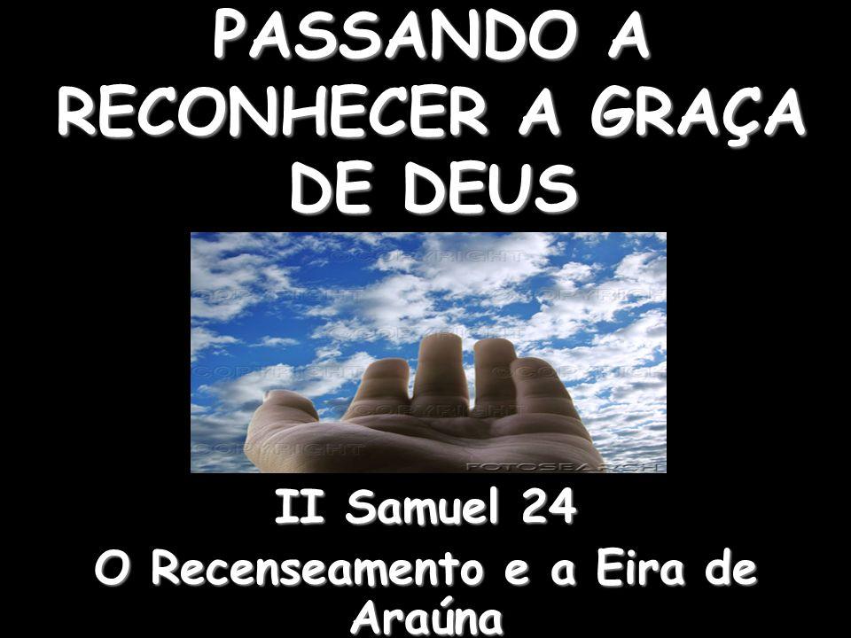 PASSANDO A RECONHECER A GRAÇA DE DEUS