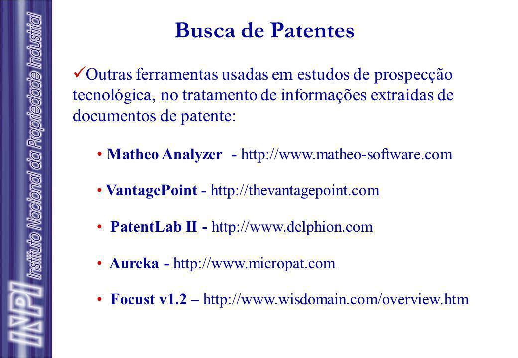 Busca de Patentes Outras ferramentas usadas em estudos de prospecção tecnológica, no tratamento de informações extraídas de documentos de patente: