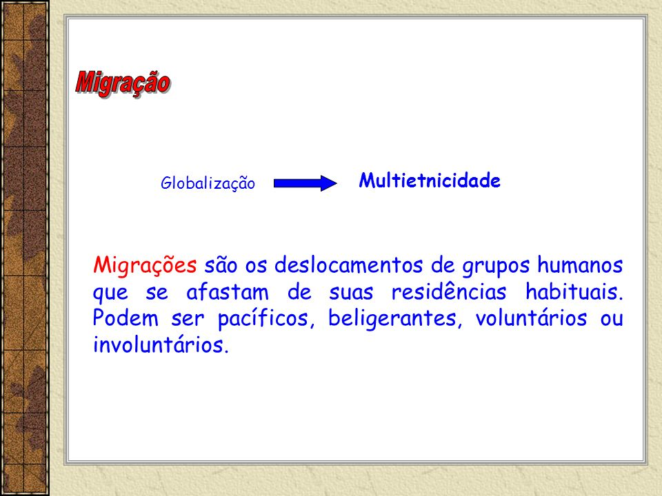 MigraçãoMultietnicidade. Globalização.