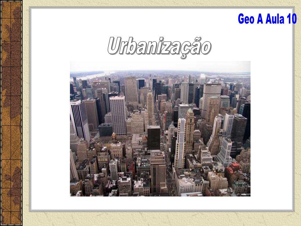 Geo A Aula 10 Urbanização