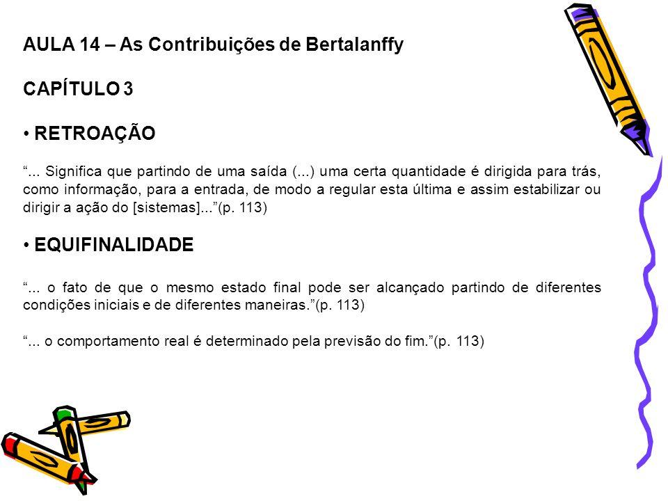 AULA 14 – As Contribuições de Bertalanffy CAPÍTULO 3 RETROAÇÃO