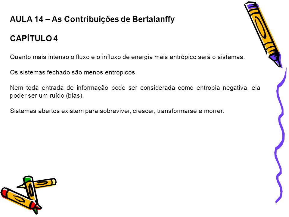 AULA 14 – As Contribuições de Bertalanffy CAPÍTULO 4