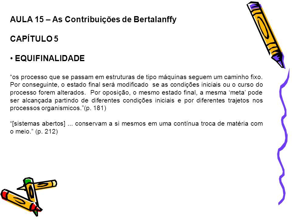 AULA 15 – As Contribuições de Bertalanffy CAPÍTULO 5 EQUIFINALIDADE