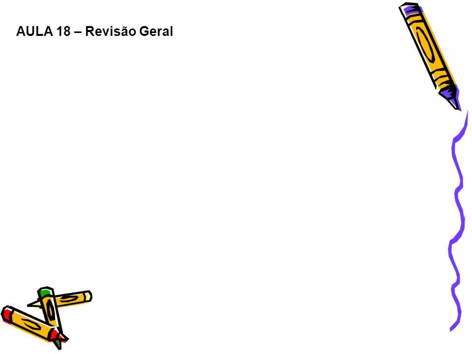 AULA 18 – Revisão Geral