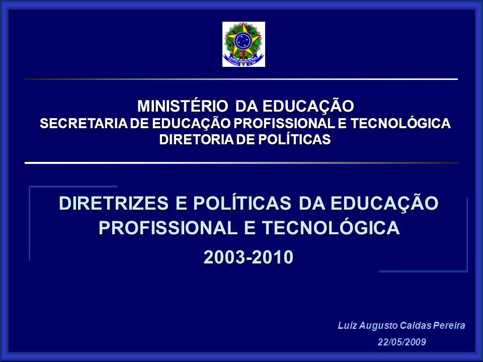 DIRETRIZES E POLÍTICAS DA EDUCAÇÃO PROFISSIONAL E TECNOLÓGICA